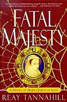 MacHt Und Leidenschaft- Maria Stuart, Königin Der Schotten Reay Tannahill