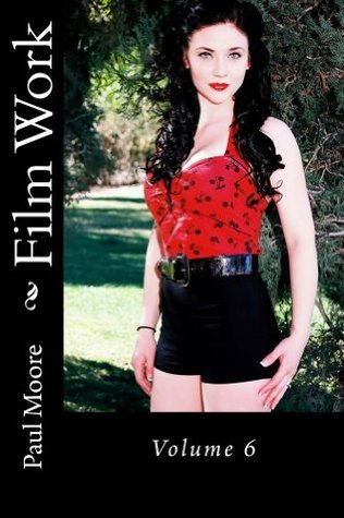 Film Work: Volume 6  by  Paul Moore