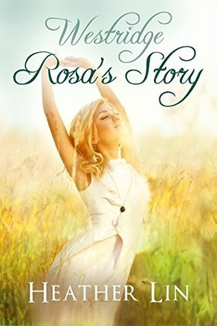 Rosas Story (Westridge Book 2)  by  Heather Lin