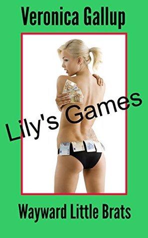 Wayward Little Brats - Lilys Games: Forbidden Taboo Erotica Veronica Gallup