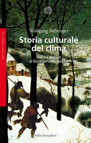 Storia culturale del clima  by  Wolfgang Behringer