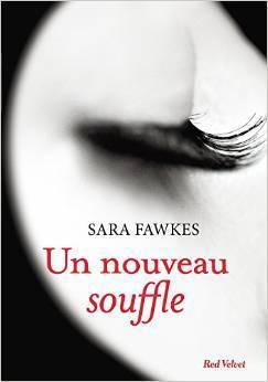 Un nouveau souffle Sara Fawkes