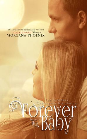Forever His Baby (The Baby Saga, #1) Morgana Phoenix