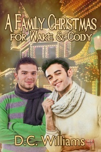 A Family Christmas for Wake and Cody  by  D.C.  Williams