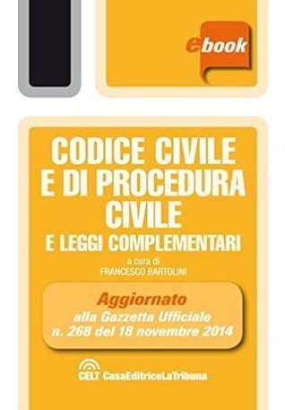 Codice civile e di procedura civile e leggi complementari Francesco Bartolini