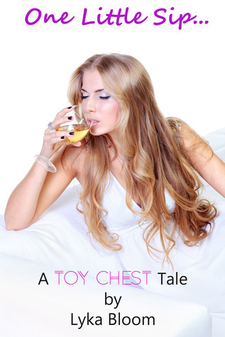 One Little Sip... A Toy Chest Tale  by  Lyka Bloom