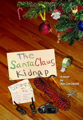 The Santa Claus Kidnap (Part One) Don Luis Zavala