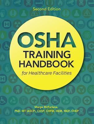 OSHA Training Handbook for Healthcare Facilities, Second Edition  by  Marge McFarlane