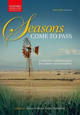 Seasons Come To Pass: A Poetry Anthology For Southern African Students  by  Helen Moffett