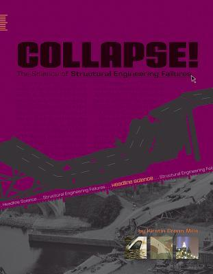 Collapse!: The Science of Structural Engineering Failures Kirstin Cronn-Mills