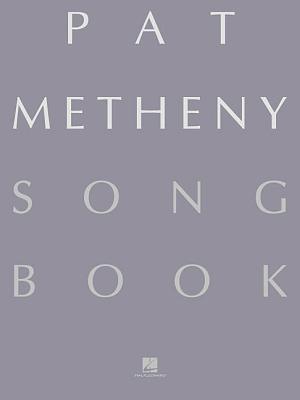 Pat Metheny Songbook: Lead Sheets Pat Metheny