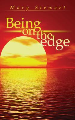 Being on the Edge  by  Mary    Stewart