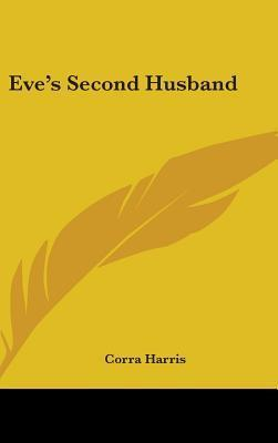 Eves Second Husband  by  Corra Harris