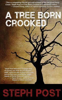 A Tree Born Crooked Steph Post