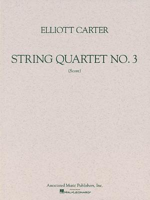 String Quartet No. 3 (1971): Study Score Elliott Carter