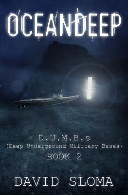 Oceandeep: D.U.M.B.S (Deep Underground Military Bases) - Book 2 David Sloma