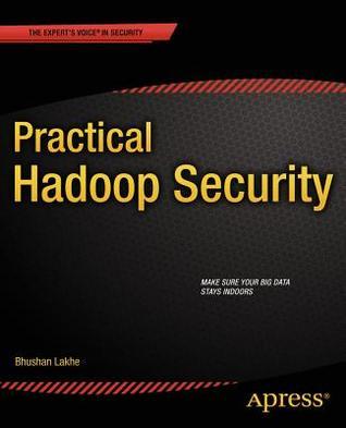 Practical Hadoop Security  by  Bhushan Lakhe
