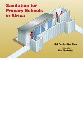 Sanitation for Primary Schools in Africa  by  Bob Reed