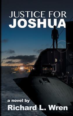 Justice for Joshua Richard L. Wren