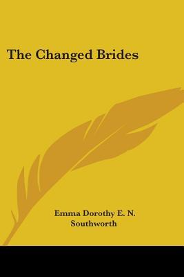 The Changed Brides  by  E.D.E.N. Southworth