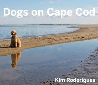 Dogs on Cape Cod Kim Roderigues