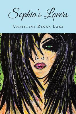 Sophias Lovers  by  Christine Regan Lake