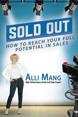 Sold Out: How to Sell Out on the Worldwide Shopping Channel Stage Alli Mang