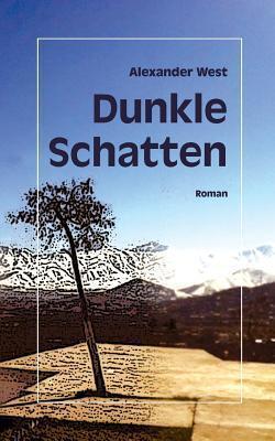 Dunkle Schatten  by  Alexander West