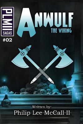 Anwulf the Viking, #2 Philip Lee  McCall II