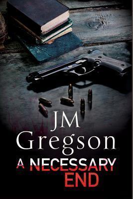 A Necessary End: A Percy Peach Police Procedural  by  J.M. Gregson
