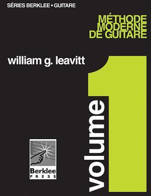 Méthode moderne de guitare, Volume 1  by  William Leavitt