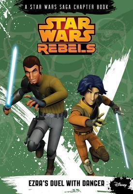Ezras Duel with Danger (Star Wars Rebels chapter books, #3) Michael Kogge