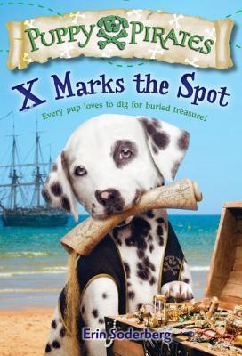 Puppy Pirates #2: X Marks the Spot Erin Soderberg