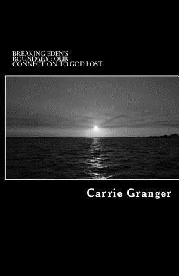 Breaking Edens Boundary: A Journey of Life Carrie Granger