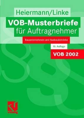 Vob-Musterbriefe Fur Auftragnehmer: Bauunternehmen Und Ausbaubetriebe (10, Akt. Aufl. 2003) Wolfgang Heiermann