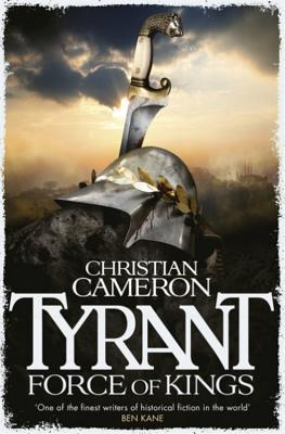 Force of Kings (Tyrant, #6)  by  Christian Cameron