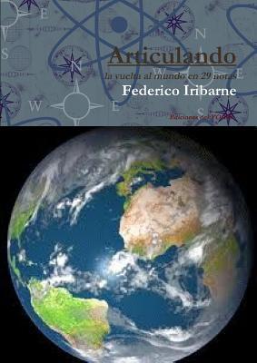 Articulando (La Vuelta Al Mundo En 29 Notas) Federico Iribarne