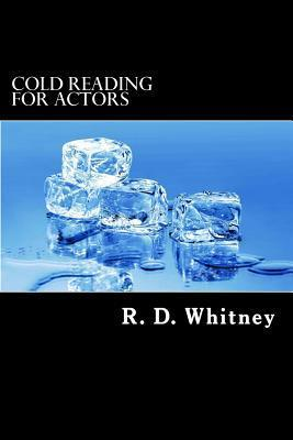 Cold Reading for Actors: Building Your Acting Sills  by  R D Doc Whitney Sr