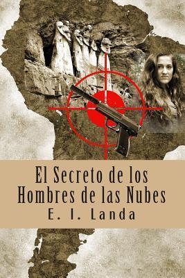 El Secreto de Los Hombres de Las Nubes E.I. Landa