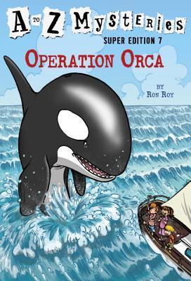 Operation Orca (A to Z Mysteries Super Edition #7) Ron Roy