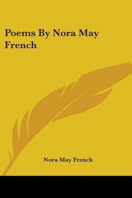 Poems  by  Nora May French by Nora May French