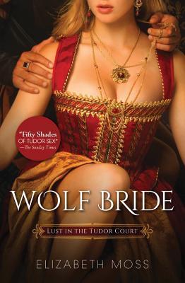 Wolf Bride  by  Elizabeth Moss