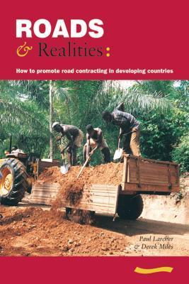 Roads And Realities: How To Promote Road Contracting In Developing Countries Paul Larcher