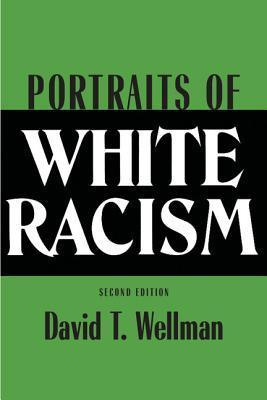 Portraits of White Racism  by  David T. Wellman