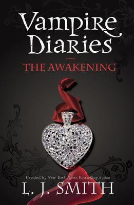 Vampire Diaries 1: The Awakening L.J. Smith