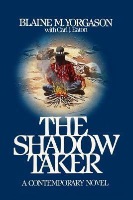 The Shadow Taker  by  Blaine M. Yorgason
