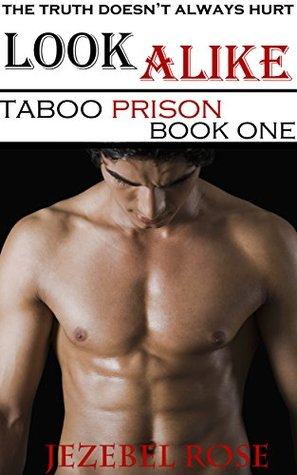 Look Alike: Finding solace in prison with... (Taboo Prison Book 1) Jezebel Rose