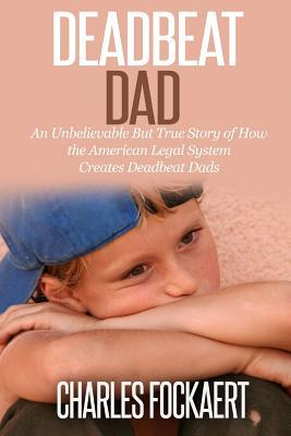 Deadbeat Dad  by  Charles Fockaert