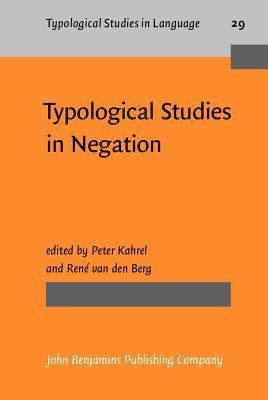 Typological Studies In Negation  by  Peter Kahrel