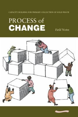 Process of Change - Field Notes: Capacity Building in Primary Collection of Solid Waste  by  Mansoor Ali
